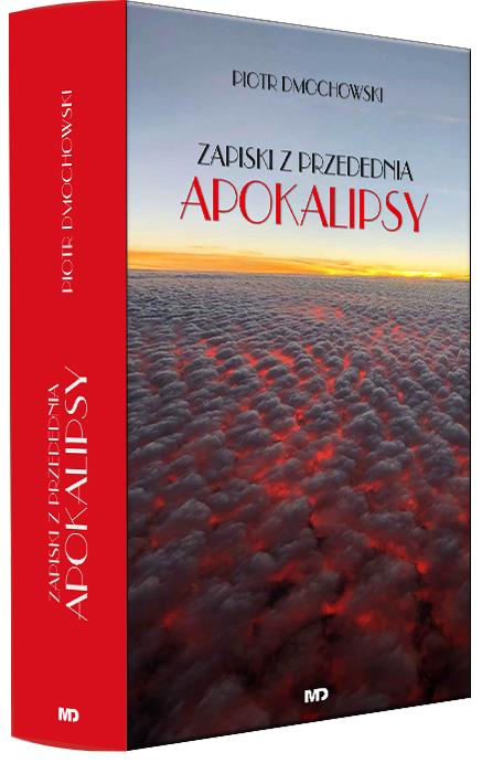 Zapiski z przedednia apokalipsy - Piotr Dmochowski